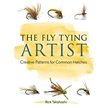 The Fly Tying Artist: Creative Patterns for Common Hatches