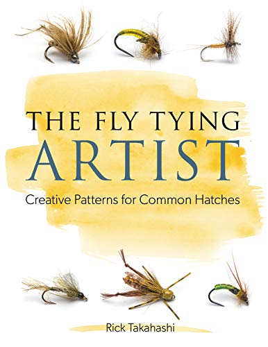 (The Fly Tying Artist: Creative Patterns for Common Hatches)
