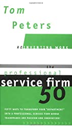The Professional Service Firm50 (Reinventing Work): Fifty Ways to Transform Your