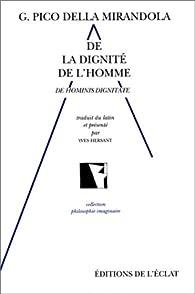 De la dignité de l'homme par Jean Pic de la Mirandole