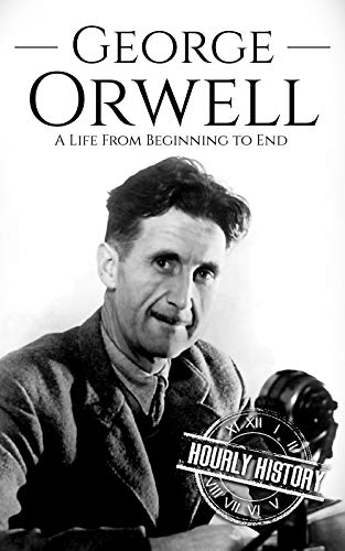 Discover the remarkable life of George Orwell...Free BONUS Inside!George Orwell, the son of a British civil servant, spent his life promoting social justice and equality while fighting against totalitarianism and elitism. His two best-known novels, 1...