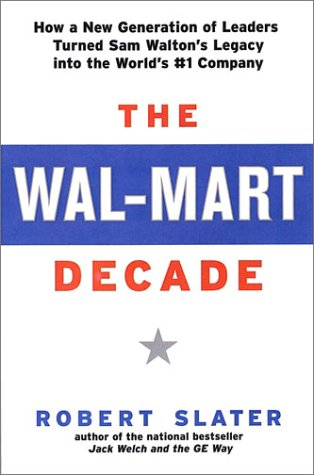 Download The Wal-Mart Decade: How a New Generation of Leaders Turned Sam Walton's Legacy Into the World's #1 C ebook