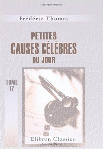 Téléchargement Petites causes célèbres du jour: Tome 17: Mai 1856 pdf, epub
