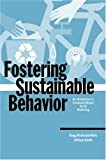 Fostering Sustainable Behavior: An Introduction to Community-Based Social Marketing (Education for Sustainability Series…