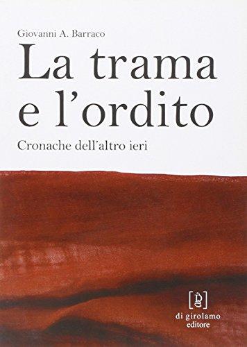La trama e lordito. Cronache dellaltro ieri Giovanni A. Barraco