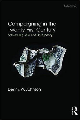 Pdf-Online-Bücher zum Download Campaigning in the Twenty-First Century: Activism, Big Data, and Dark Money 1138122203 by Dennis W. Johnson auf Deutsch