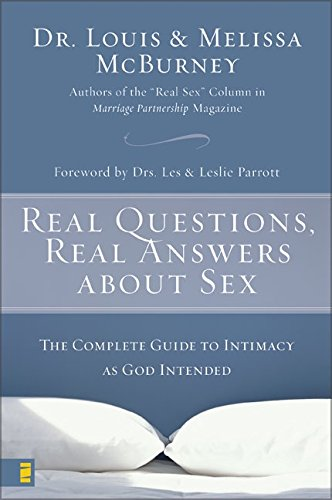 Real Questions, Real Answers about Sex: The Complete Guide to Intimacy as God Intended PDF