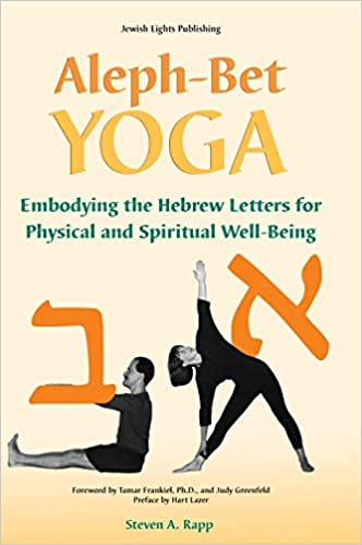 Aleph-Bet Yoga: Embodying the Hebrew Letters for Physical ...