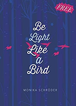Be Light Like a Bird by [Schröder, Monika]