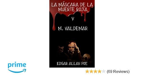 La Máscara de la Muerte Roja y M. Valdemar (Spanish Edition): Edgar Allan Poe, Carlos Olivera: 9781545414217: Amazon.com: Books