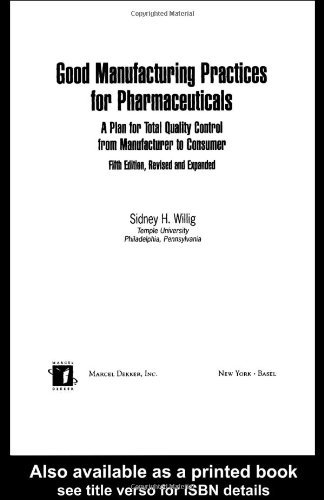 Good Manufacturing Practices for Pharmaceuticals: A Plan...