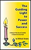 img - for The Guiding Light to Power and Success A Study of the Use of Candles in the Search for the Truth book / textbook / text book