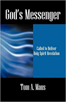 Book God's Messenger: Called to Deliver Holy Spirit Revelation