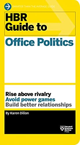 hbr guide to office politics hbr guide series karen dillon rh amazon com hbr guide to office politics review hbr guide to office politics free download