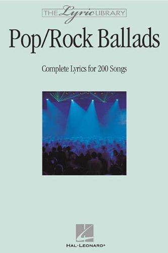The Lyric Library Pop/Rock Ballads Complete Lyrics for 200 Songs [Hal Leonard Corp.] (Tapa Blanda)