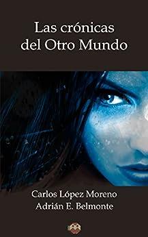 Las Crónicas del Otro Mundo de [Belmonte, Adrián E., López, Carlos]