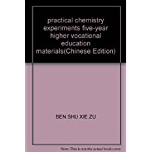 practical chemistry experiments five-year higher vocational education materials(Chinese Edition)