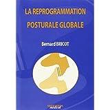 La Reprogrammation Posturale Globale 2e Ed.
