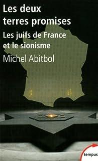 Les deux terres promises : Les juifs de France et le sionisme 1897-1945 par Michel Abitbol