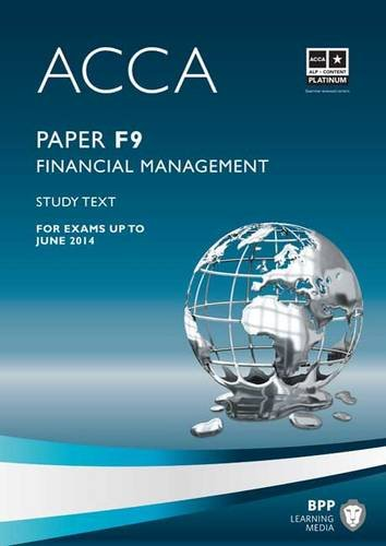 ACCA F9 Financial Management: Study Text
