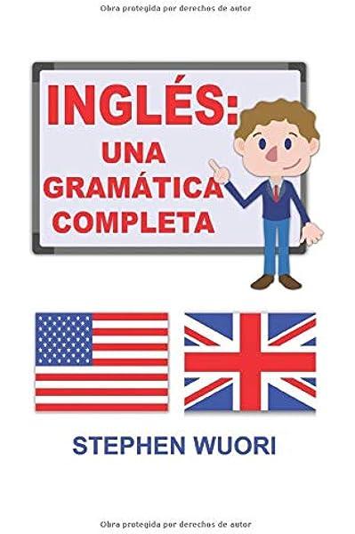 Inglés: Una Gramática Completa : Wuori, Stephen: Amazon.es ...
