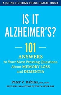 Book Cover: Is It Alzheimer's?: 101 Answers to Your Most Pressing Questions about Memory Loss and Dementia