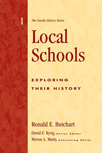 Local Schools: Exploring Their History (American Association for State and Local History)