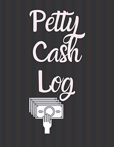 (Petty Cash Log: 6 Column Payment Record Tracker | Manage Cash Going In & Out | Simple Accounting Book | 8.5 x 11 inches Compact | 120 Pages)