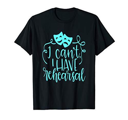 Funny Theater Shirt Sorry I Can't I Have Rehearsal Aqua -