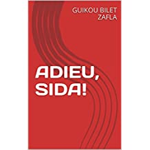 ADIEU, SIDA ! (French Edition)