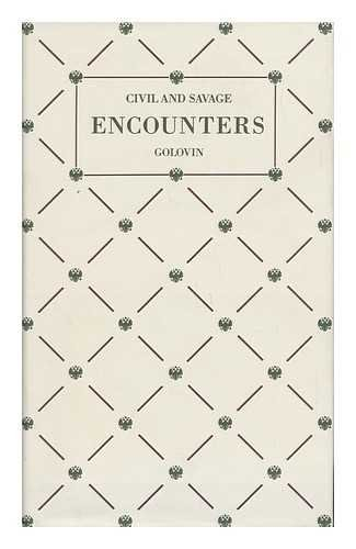 Civil and Savage Encounters: The Worldly Travel Letters of an Imperial Russian Navy Officer, 1860-1861 (North Pacific Studies Series ; No. 5) (English and Russian Edition)