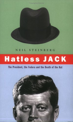Jack And Diane Costume (Hatless Jack: The President, the Fedora and the Death of the Hat)