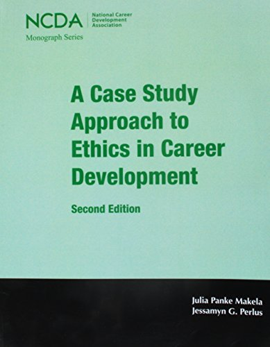 A Case Study Approach to Ethics in Career Development: Exploring Shades of Gray (National Career Development Association Monograph)