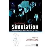 Handbook of Simulation: Principles, Methodology, Advances, Applications, and Practice