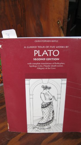 A Guided Tour of Five Works by Plato: With Complete Translations of Euthyphro, Apology, Crito, Phaedo (Death Scene, and