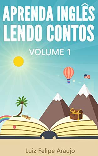 Aprenda Inglês Lendo Contos: Volume 1