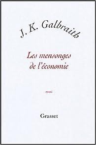 Les mensonges de l'économie par John Kenneth Galbraith