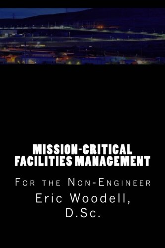 Mission Critical Facilities Management  For The Non Engineer