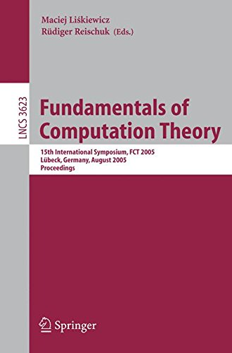 Fundamentals of Computation Theory: 15th International Symposium, FCT 2005, Lübeck, Gemany, August 17-20, 2005, Proceedings (Lecture Notes in Computer Science) PDF