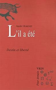 L'il a été : Destin et liberté par André Robinet