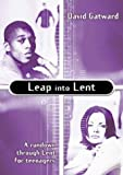 Leap into Lent: A Rundown Through Lent for Teenagers