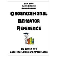 Organizational Behavior Reference: 20 Books in 1 About Employees and Workplaces