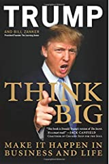 Think Big: Make It Happen in Business and Life Paperback
