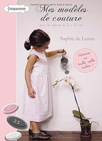 Mes modèles de couture pour les enfants de 2 à 10 ans par Luzan