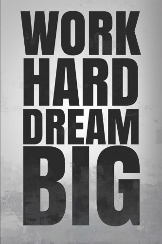 Motivational Notebook: Work Hard Dream Big: Motivational, Unique Notebook, Journal, Diary (110 Pages, Blank, 6 x 9) (Motivational Notebooks) ebook