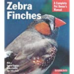Zebra Finches (Complete Pet Owner's Manuals)