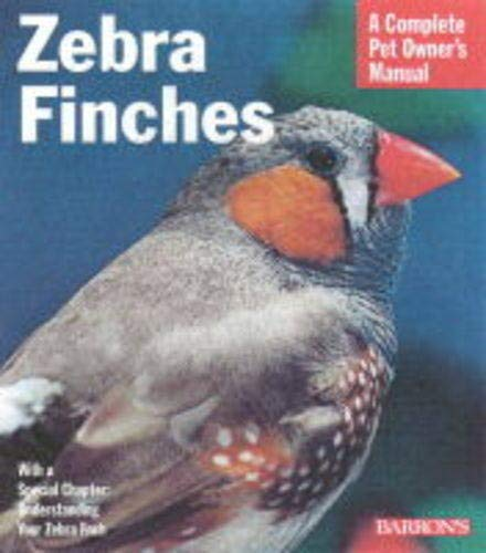 Zebra Finches (Complete Pet Owner's Manuals) 1