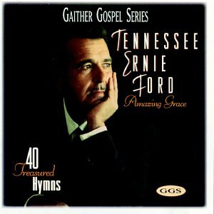 Amazing Grace: 40 Treasured Hymns by Ford, Tennessee Ernie