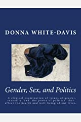 (Fifty Shades NOT) Sex, Gender, and Politics (Donna White-Davis Book 3)