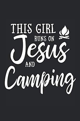 This Girl Runs On Jesus And Camping: Journal, Notebook by N. D.